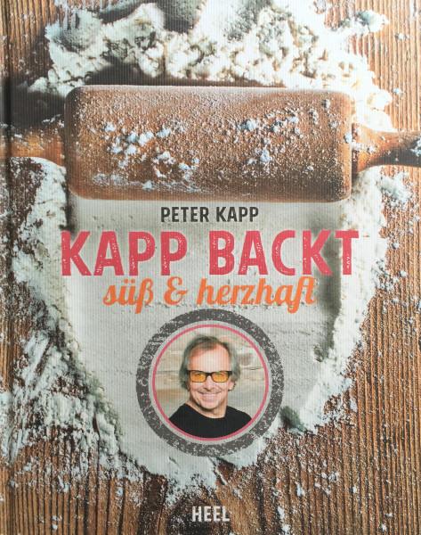 Kapp backt süß & herzhaft von Peter Kapp